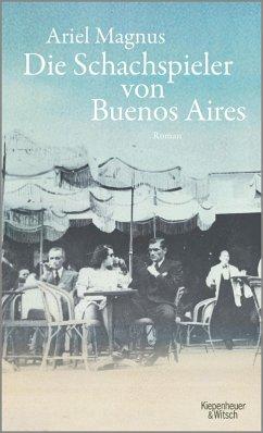 Die Schachspieler von Buenos Aires (eBook, ePUB) - Magnus, Ariel