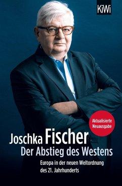 Der Abstieg des Westens (eBook, ePUB) - Fischer, Joschka