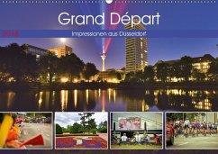 Grand Départ - Impressionen aus Düsseldorf (Wandkalender 2018 DIN A2 quer)