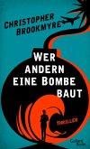 Wer andern eine Bombe baut (eBook, ePUB)