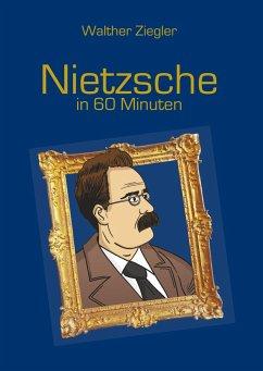Nietzsche in 60 Minuten - Ziegler, Walther