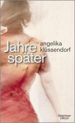 Jahre später (eBook, ePUB) - Klüssendorf, Angelika