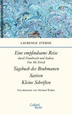Empfindsame Reise, Tagebuch des Brahmanen, Satiren, kleine Schriften (eBook, ePUB) - Sterne, Laurence