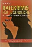 Ratekrimis für Jugendliche – Band 2 : 40 neue Geschichten zum Raten (eBook, ePUB)