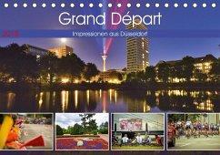 Grand Départ - Impressionen aus Düsseldorf (Tischkalender 2018 DIN A5 quer)
