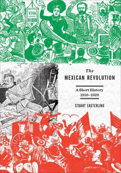 The Mexican Revolution (eBook, ePUB) - Easterling, Stuart