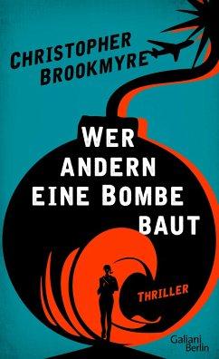 Wer andern eine Bombe baut - Brookmyre, Christopher