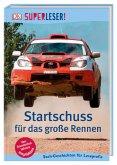 SUPERLESER! Startschuss für das große Rennen / Superleser 3. Lesestufe Bd.15