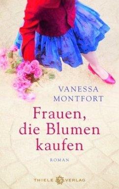 Frauen, die Blumen kaufen - Montfort, Vanessa