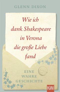 Wie ich dank Shakespeare in Verona die große Liebe fand - Dixon, Glenn