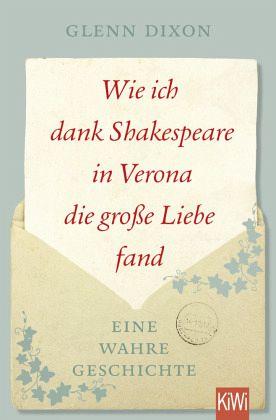 Wie Ich Dank Shakespeare In Verona Die Grosse Liebe Fand Von Glenn Dixon Als Taschenbuch Portofrei Bei Bucher De