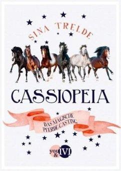 Das magische Pferde-Casting / Cassiopeia Bd.1