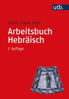 Arbeitsbuch Hebräisch - Neef, Heinz-Dieter