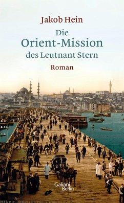 Die Orient-Mission des Leutnant Stern - Hein, Jakob