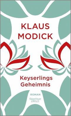 Keyserlings Geheimnis - Modick, Klaus