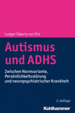 Autismus und ADHS - Tebartz van Elst, Ludger