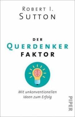 Der Querdenker-Faktor - Sutton, Robert I.