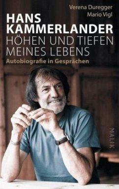 Höhen und Tiefen meines Lebens - Kammerlander, Hans; Duregger, Verena; Vigl, Mario