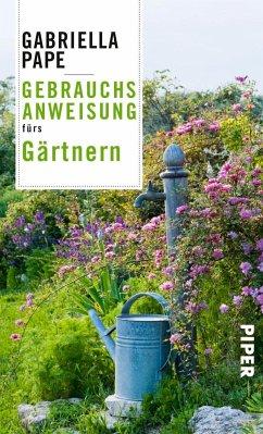 Gebrauchsanweisung fürs Gärtnern - Pape, Gabriella
