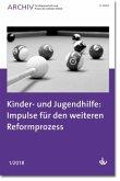 Kinder- und Jugendhilfe: Impulse für den weiteren Reformprozess
