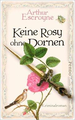 Keine Rosy ohne Dornen / Arthur Escroyne und Rosemary Daybell Bd.6 - Escroyne, Arthur