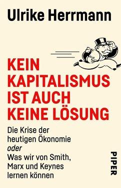 Kein Kapitalismus ist auch keine Lösung - Herrmann, Ulrike