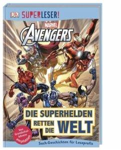 SUPERLESER! MARVEL Avengers Die Superhelden retten die Welt / Superleser 3. Lesestufe Bd.16 - Taylor, Victoria; March, Julia