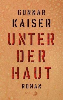Unter der Haut - Kaiser, Gunnar