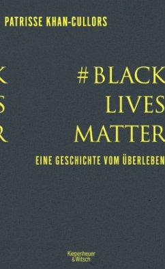 # BlackLivesMatter - Khan-Cullors, Patrisse; bandele, asha