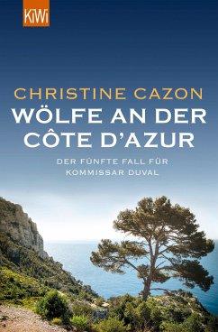 Wölfe an der Côte d'Azur / Kommissar Duval Bd.5 - Cazon, Christine