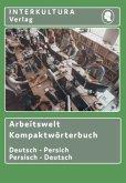 Interkultura Arbeitswelt Kompaktwörterbuch Deutsch-Persisch