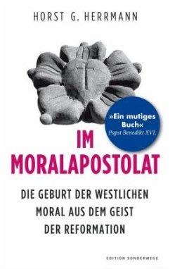 Im Moralapostolat - Herrmann, Horst G.
