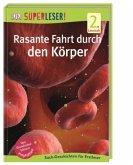 SUPERLESER! Rasante Fahrt durch den Körper / Superleser 2. Lesestufe Bd.17