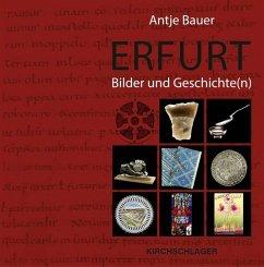 Erfurt. Bilder und Geschichte(n)