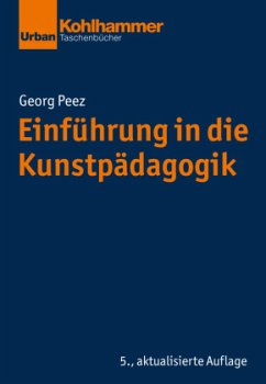 Einführung in die Kunstpädagogik - Peez, Georg