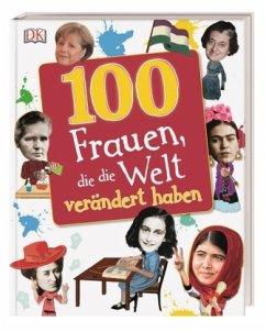 100 Frauen, die die Welt verändert haben - Cadwell, Stella; Hibbert, Clare; Mills, Andrea; Skene, Rona