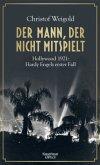 Der Mann, der nicht mitspielt / Hardy Engel Bd.1