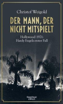 Der Mann, der nicht mitspielt / Hardy Engel Bd.1 - Weigold, Christof