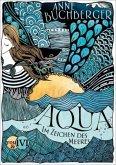 Aqua - Im Zeichen des Meeres / Mondvogel-Saga Bd.2