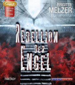 Rebellion der Engel, 1 MP3-CD - Melzer, Brigitte