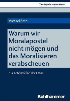 Warum wir Moralapostel nicht mögen und das Mora...