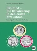 Das Kind - Die Entwicklung in den ersten drei Jahren