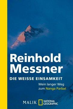 Die weiße Einsamkeit - Messner, Reinhold