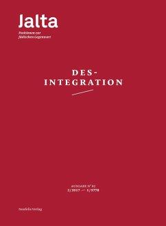 Desintegration (eBook, PDF) - Ajnwojner, Rebecca; Bundes Roma Verband e. V.; Czollek, Leah Carola; Czollek, Max; Demirel, Aycan; Dreyblatt, Arnold; Friedman, Michel; Füchsl, Fransiska; Heimann-Jelinek, Felicitas; Herzberg, Tobias; Hornstein, René_; Alon, Tal; Kahn, Daniel; Kaszner, Corinne; Khaet, Arkadij; Krahl, Kathrin; Kranz, Dani; Küçük, Esra; Laufer, Daniel; Moradpour, Mehdi; Moyal, Barack; Musall, Frederek; Apel, Karl-Otto; Nesselrodt, Markus; Novaczek, Ruth; Peaceman, Hannah; Perinelli, Massimo; Perko, Gudrun; Pi