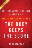 Summary of The Body Keeps the Score (eBook, ePUB)