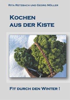 Kochen aus der Kiste (eBook, ePUB) - Retzbach, Rita; Möller, Georg