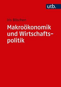 Makroökonomik und Wirtschaftspolitik (eBook, ePUB) - Böschen, Iris