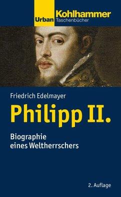 Philipp II. (eBook, ePUB) - Edelmayer, Friedrich