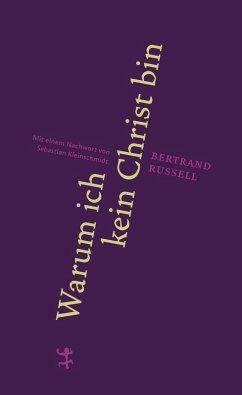 Warum ich kein Christ bin (eBook, ePUB) - Russell, Bertrand
