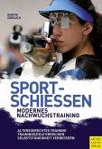 Sportschießen - Modernes Nachwuchstraining (eBook, PDF)